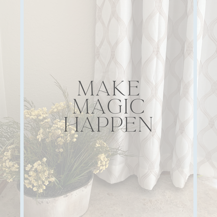 An transparent image of flowers and a curtain stands behind the words Make Magic Happen.